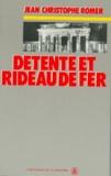 Jean-Christophe Romer - Détente et rideau de fer.