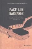 Jean-Christophe Romer - Face aux barbares - Marches et confins d'empires de la Grande muraille de Chine au Rideau de fer.