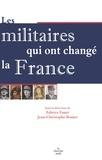 Jean-Christophe Romer et Fabrice Fanet - Les militaires qui ont changé la France.