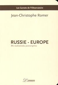 Jean-Christophe Romer - Russie - Europe - Des malentendus paneuropéens.