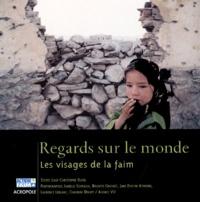 Jean-Christophe Ruff et Isabelle Eshraghi - Regards sur le monde - Les visages de la faim.
