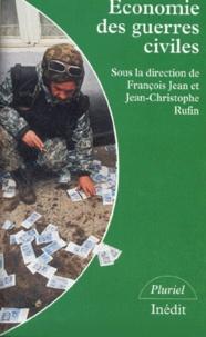 Jean-Christophe Rufin et François Jean - Economie des guerres civiles.
