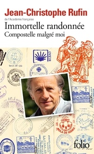 Livres gratuits à télécharger pour allumer Immortelle randonnée  - Compostelle malgré moi in French CHM ePub par Jean-Christophe Rufin 9782070455379