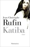 Jean-Christophe Rufin - Katiba.
