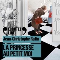 Jean-Christophe Rufin et Vincent de Boüard - La Princesse au petit moi.