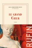 Jean-Christophe Rufin - Le grand Coeur.