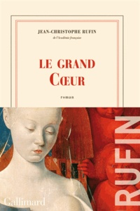 Textbooknova: Le grand Coeur par Jean-Christophe Rufin en francais 9782070119424