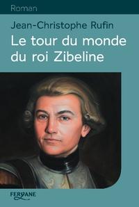 Livres audio gratuits à télécharger sur iPad Le tour du monde du roi Zibeline par Jean-Christophe Rufin FB2 (French Edition)