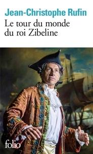 Jean-Christophe Rufin - Le tour du monde du roi Zibeline.