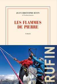 Jean-Christophe Rufin - Les flammes de pierre.
