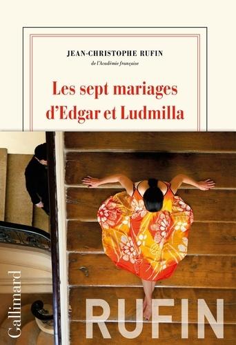 Les sept mariages d'Edgar et Ludmilla - Jean-Christophe Rufin - Format ePub - 9782072743146 - 15,99 €