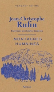 Jean-Christophe Rufin - Montagnes humaines.