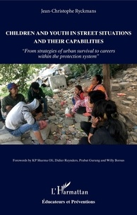 Jean-Christophe Ryckmans - Children and youth in street situations and their capabilities - From strategies of urban survival to careers within the protection system.