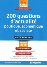 Jean-Christophe Saladin - 200 questions d'actualité politique, économique et sociale - Catégorie B et A.