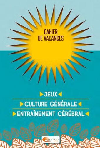 Jean-Christophe Saladin - Cahier de vacances pour les grands !.