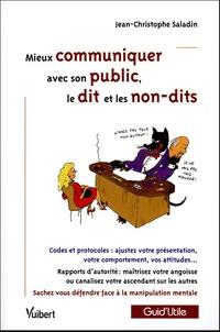 Jean-Christophe Saladin - Mieux communiquer avec son public : le dit et les non-dits.