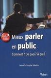 Jean-Christophe Saladin - Mieux parler en public - Comment ? De quoi ? A qui ?.