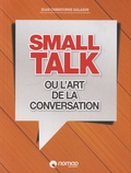 Jean-Christophe Saladin - Small talk ou l'art de la conversation.
