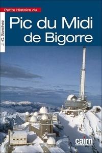 Jean-Christophe Sanchez - Petite histoire du Pic de Midi de Bigorre.