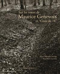 """Jean-Christophe Sauvage et Jean-Marie Lecomte - Sur les traces de Maurice Genevoix et """"Ceux de 14""""."""
