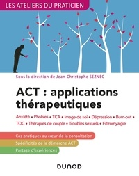 ACT : applications thérapeutiques - Anxiété, phobies, TCA, image de soi, dépression, burn-out, TOC, thérapies de couple, troubles sexuels, fibromyalgie.pdf