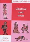 Jean-Christophe Templéraud et Dominique Le Pors - L'histoire cent dates.