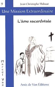 Jean-Christophe Thibaut - L'âme sacerdotale.