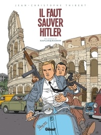 Jean-Christophe Thibert - Kaplan et Masson - Tome 02 - Il faut sauver Hitler !.