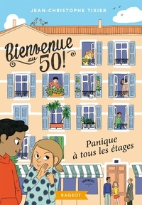 Jean-Christophe Tixier - Bienvenue au 50 Tome 1 : Panique à tous les étages.