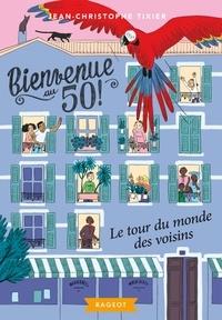 Jean-Christophe Tixier - Bienvenue au 50 Tome 2 : Le tour du monde des voisins.