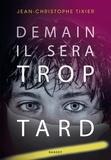 Jean-Christophe Tixier - Demain il sera trop tard.