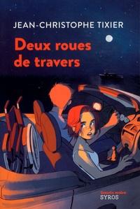 Jean-Christophe Tixier - Deux roues de travers.