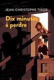 Jean-Christophe Tixier - Dix minutes à perdre.