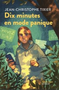 Jean-Christophe Tixier - Dix minutes en mode panique.
