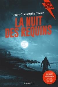 Jean-Christophe Tixier - La nuit des requins.
