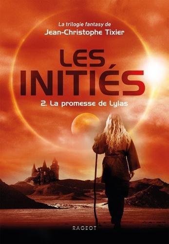 Les Initiés - La promesse de Lylas