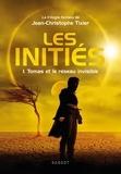 Jean-Christophe Tixier - Les initiés Tome 1 : Tomas et le réseau invisible.