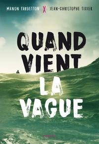 Jean-Christophe Tixier et Manon Fargetton - Quand vient la vague.