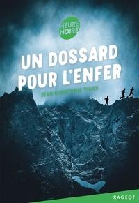 Jean-Christophe Tixier - Un dossard pour l'enfer.