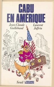 Jean-Christophe Tournebise et Laurent Joffrin - Cabu en Amérique.