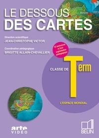 Le dessous des cartes Tle L'espace mondial- Pack individuel : livret pédagogique - Jean-Christophe Victor |