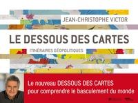 Ebooks et téléchargements gratuits Le dessous des cartes  - Itinéraires géopolitiques 9791021000070 par Jean-Christophe Victor PDF