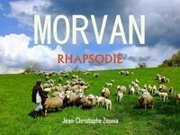 Jean-Christophe Zounia - Morvan rhapsodie.
