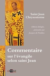 Jean Chrysostome - Commentaire sur l'évangile de Saint Jean.
