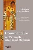 Jean Chrysostome - Commentaire sur l'Evangile selon saint Matthieu.