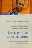 Jean Chrysostome - Homélies sur les épîtres de saint Paul - Tome 1, Lettres aux Corinthiens.