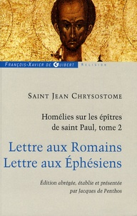 Jean Chrysostome - Homélies sur les épîtres de saint Paul - Tome 2, Lettre aux Romains - Lettre aux Ephésiens.