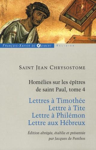 Jean Chrysostome - Homélies sur les épitres de Saint Paul - Tome 4.