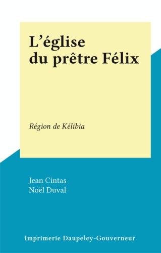 Jean Cintas et Noël Duval - L'église du prêtre Félix - Région de Kélibia.