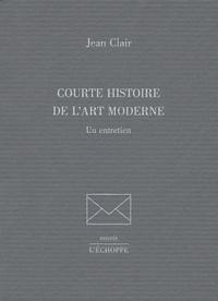 Jean Clair - Courte histoire de l'art moderne - Un entretien.